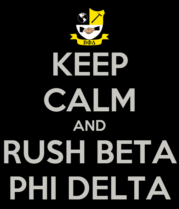 KEEP CALM AND RUSH BETA PHI DELTA