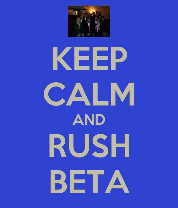 KEEP CALM AND RUSH BETA