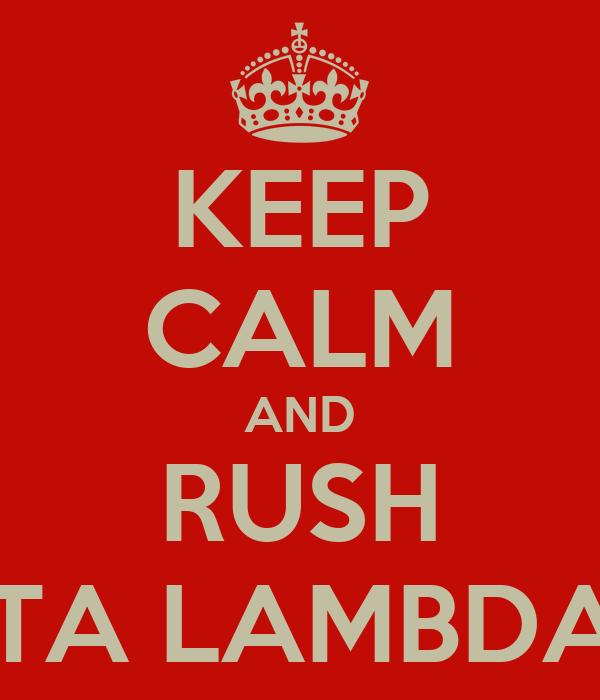 KEEP CALM AND RUSH DELTA LAMBDA PHI