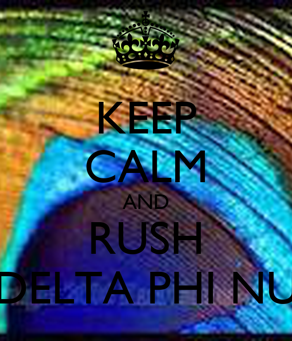 KEEP CALM AND RUSH DELTA PHI NU