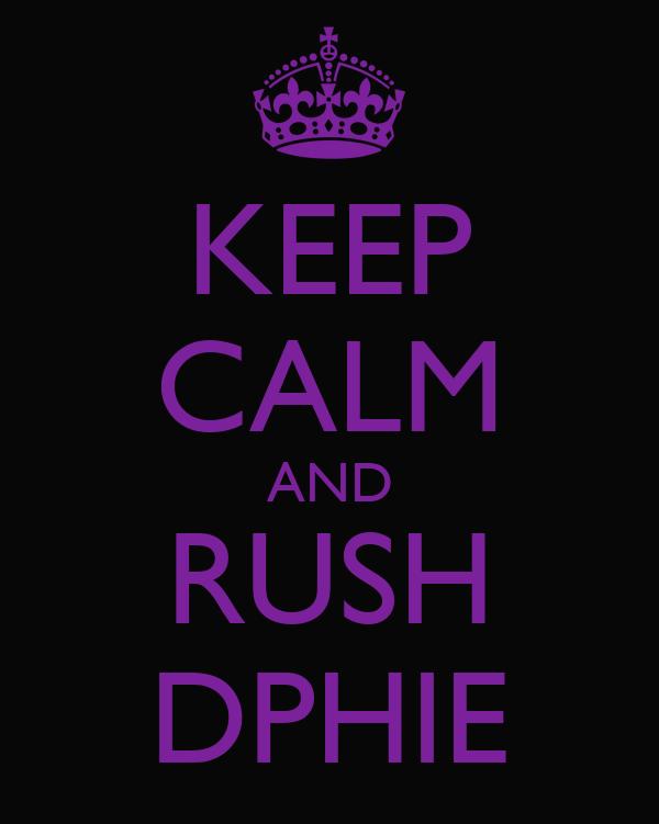 KEEP CALM AND RUSH DPHIE