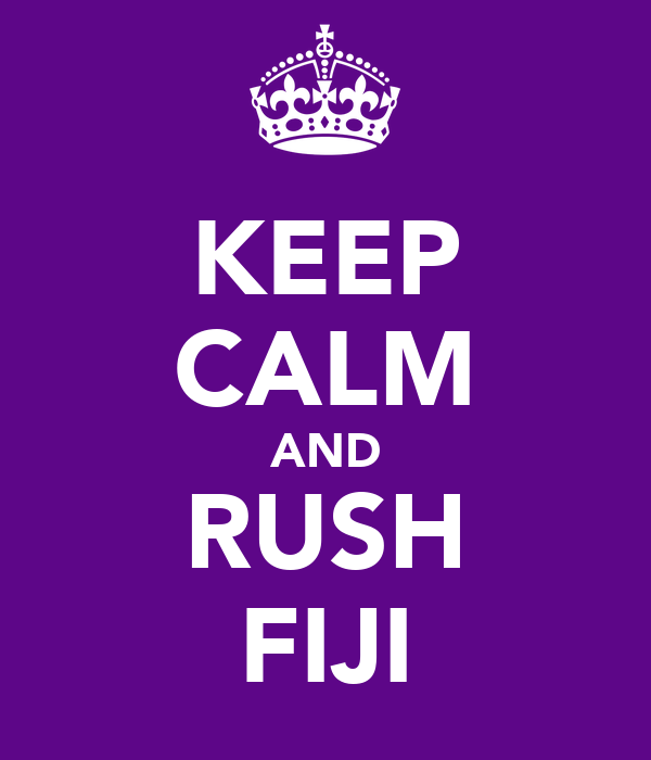 KEEP CALM AND RUSH FIJI