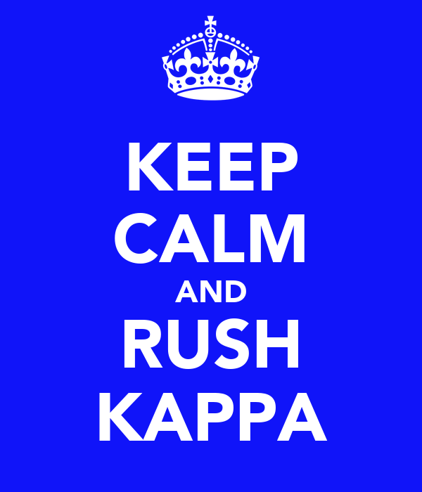 KEEP CALM AND RUSH KAPPA