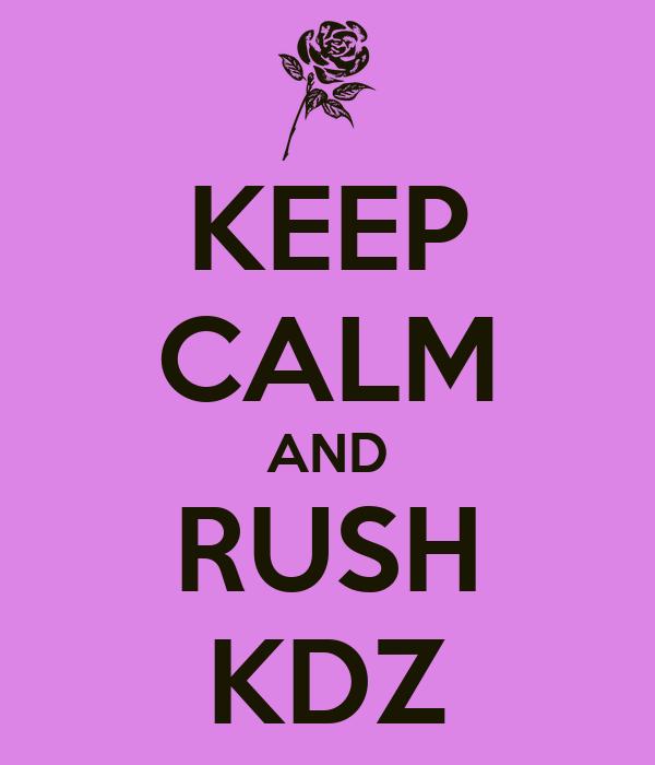 KEEP CALM AND RUSH KDZ