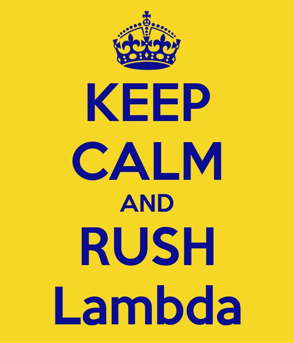 KEEP CALM AND RUSH Lambda