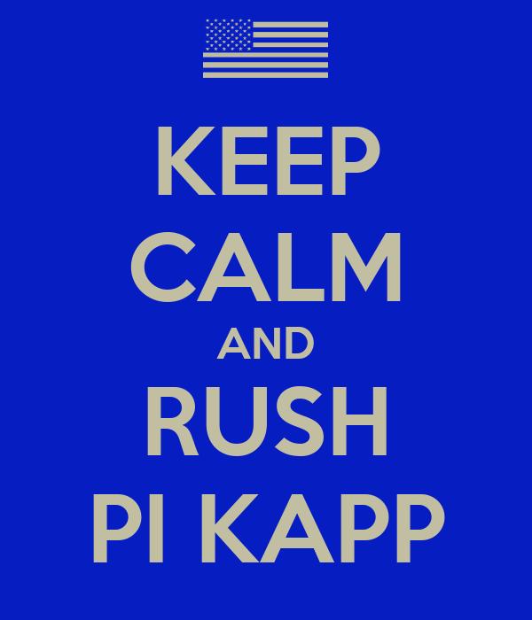 KEEP CALM AND RUSH PI KAPP