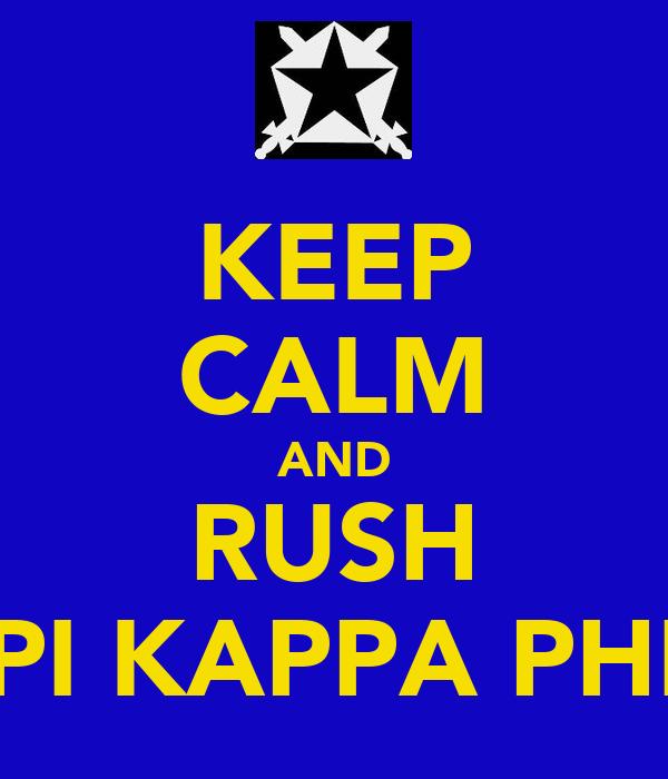 KEEP CALM AND RUSH PI KAPPA PHI