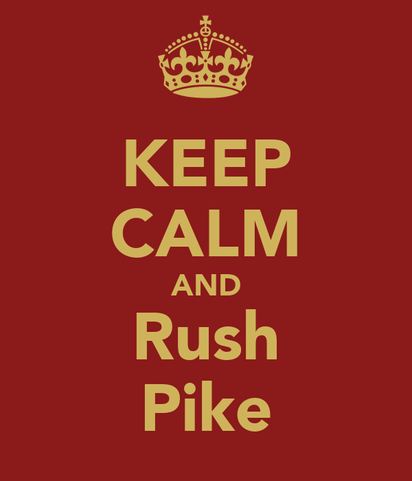 KEEP CALM AND Rush Pike