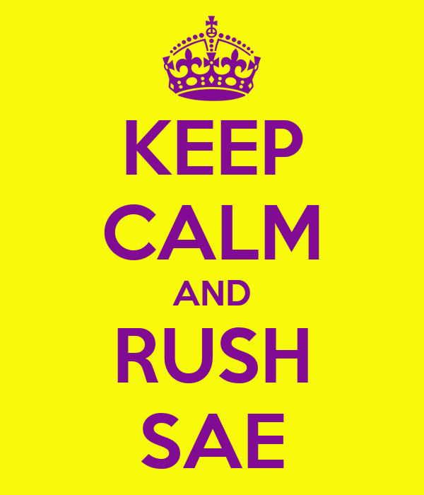 KEEP CALM AND RUSH SAE