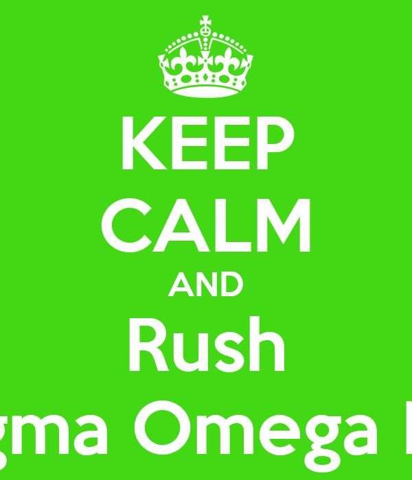 KEEP CALM AND Rush Sigma Omega Phi