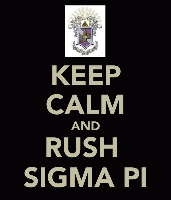 KEEP CALM AND RUSH  SIGMA PI