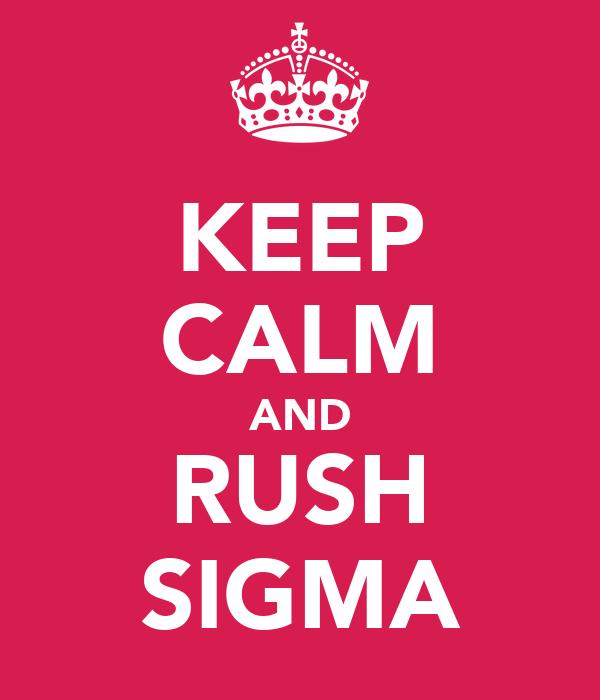 KEEP CALM AND RUSH SIGMA
