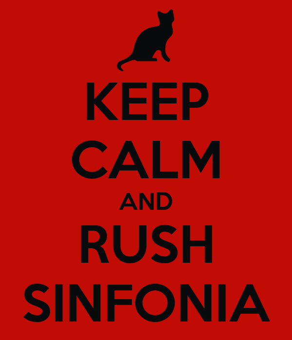 KEEP CALM AND RUSH SINFONIA