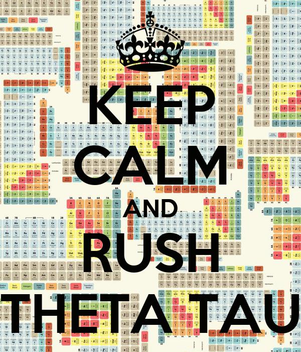 KEEP CALM AND RUSH THETA TAU