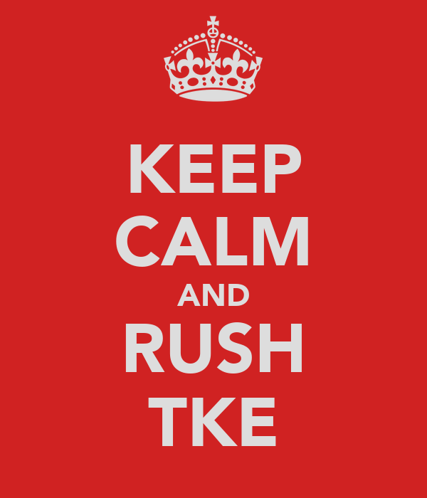 KEEP CALM AND RUSH TKE