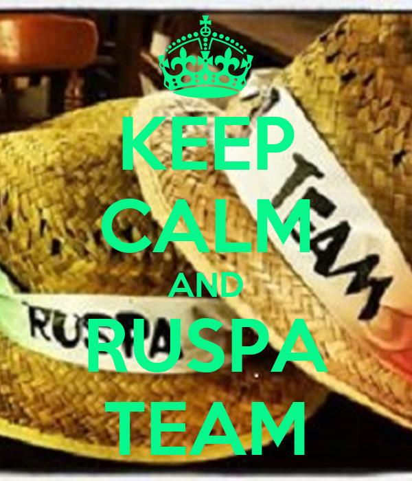KEEP CALM AND RUSPA TEAM