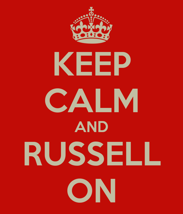 KEEP CALM AND RUSSELL ON