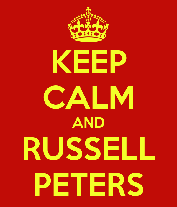 KEEP CALM AND RUSSELL  PETERS