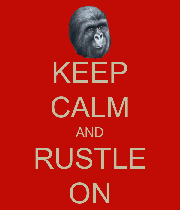 KEEP CALM AND RUSTLE ON