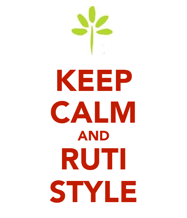 KEEP CALM AND RUTI STYLE