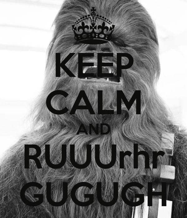 KEEP CALM AND RUUUrhr GUGUGH