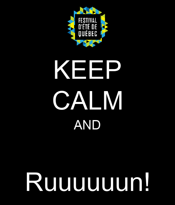 KEEP CALM AND  Ruuuuuun!