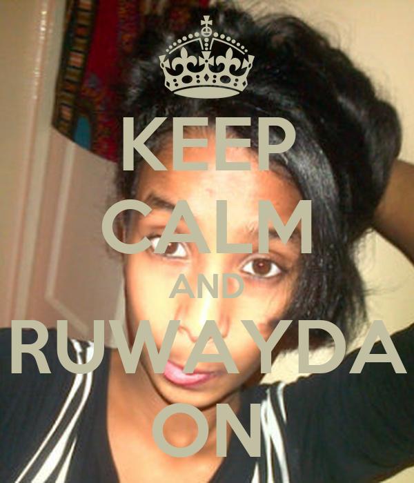 KEEP CALM AND RUWAYDA ON