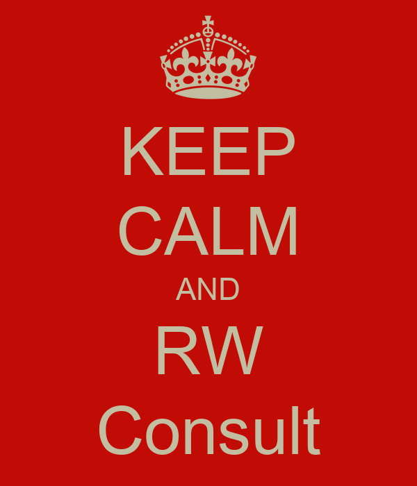 KEEP CALM AND RW Consult