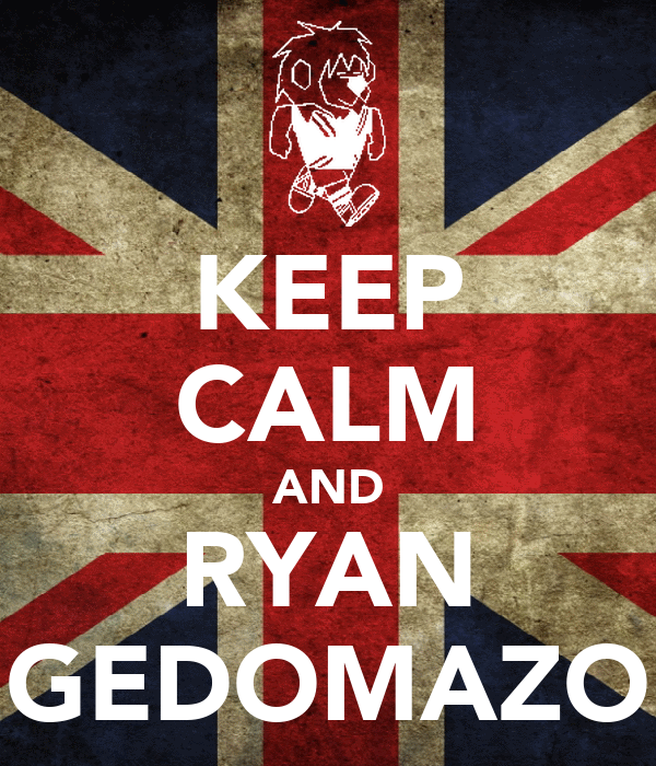KEEP CALM AND RYAN GEDOMAZO