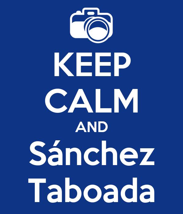 KEEP CALM AND Sánchez Taboada