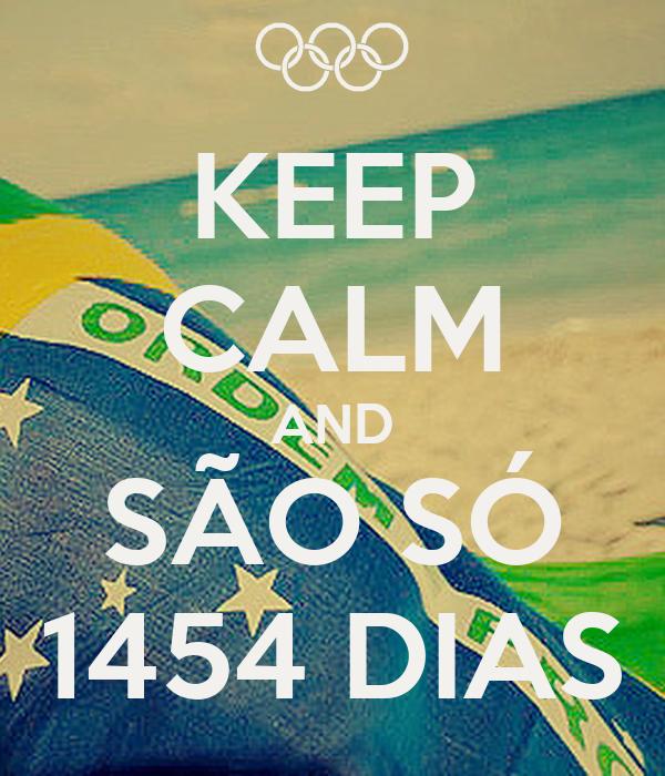 KEEP CALM AND SÃO SÓ 1454 DIAS