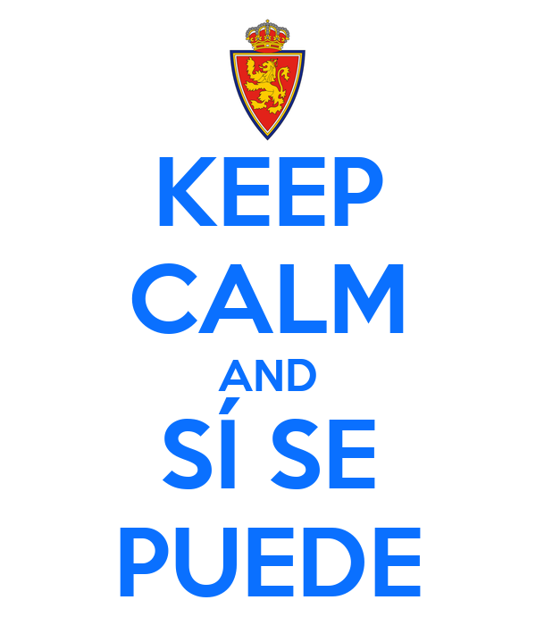 KEEP CALM AND SÍ SE PUEDE