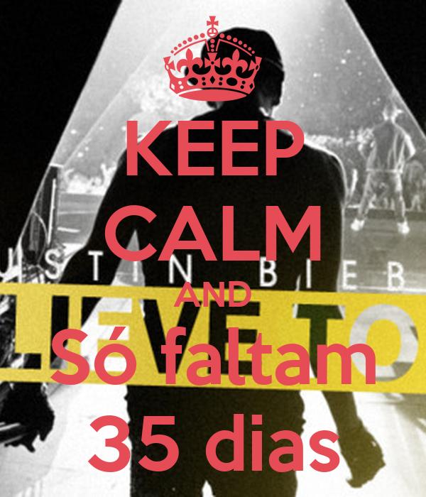 KEEP CALM AND Só faltam 35 dias