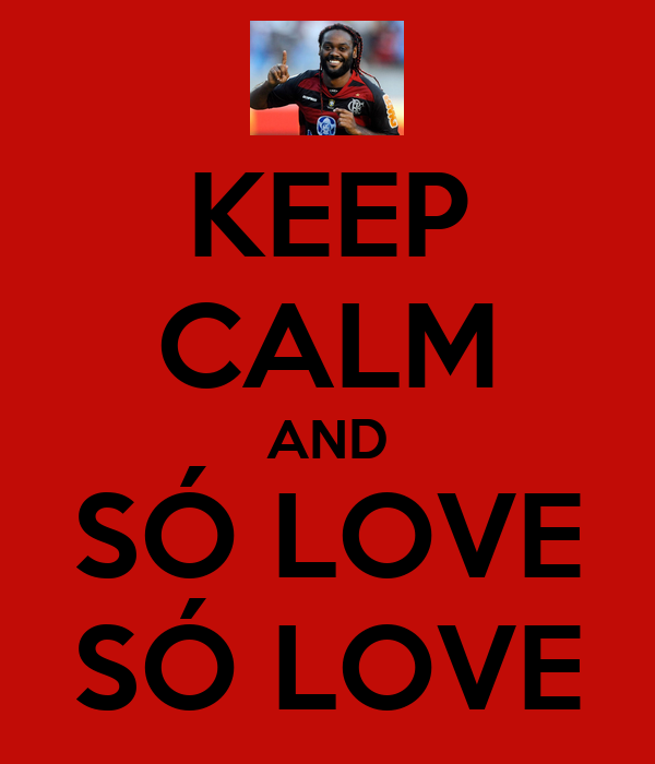 KEEP CALM AND SÓ LOVE SÓ LOVE