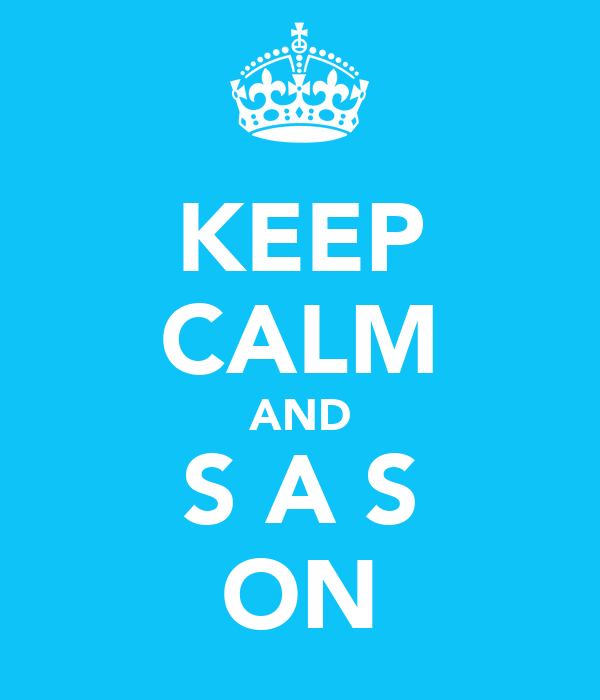 KEEP CALM AND S A S ON
