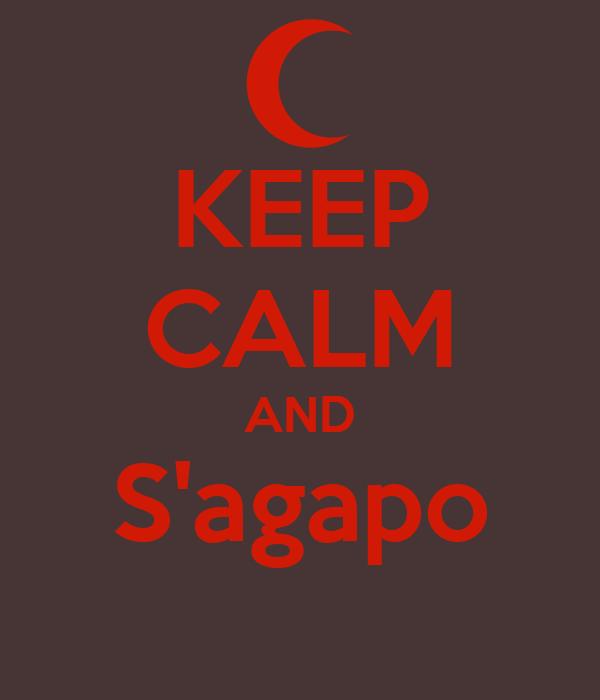 KEEP CALM AND S'agapo