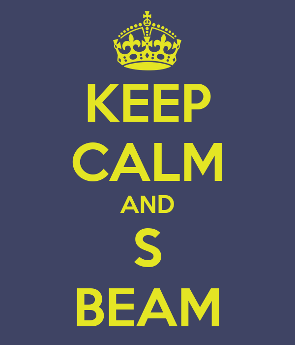 KEEP CALM AND S BEAM