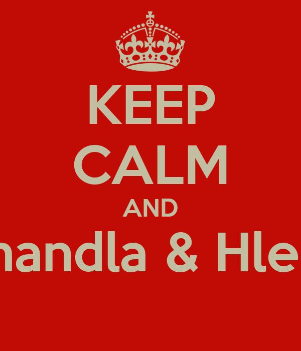 KEEP CALM AND S'phamandla & Hlengiwe