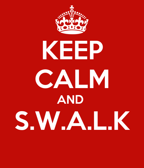 KEEP CALM AND  S.W.A.L.K