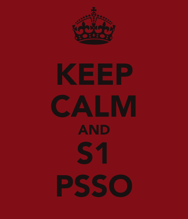 KEEP CALM AND S1 PSSO
