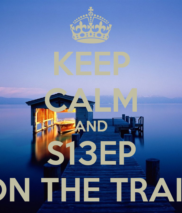 KEEP CALM AND S13EP ON THE TRAIL