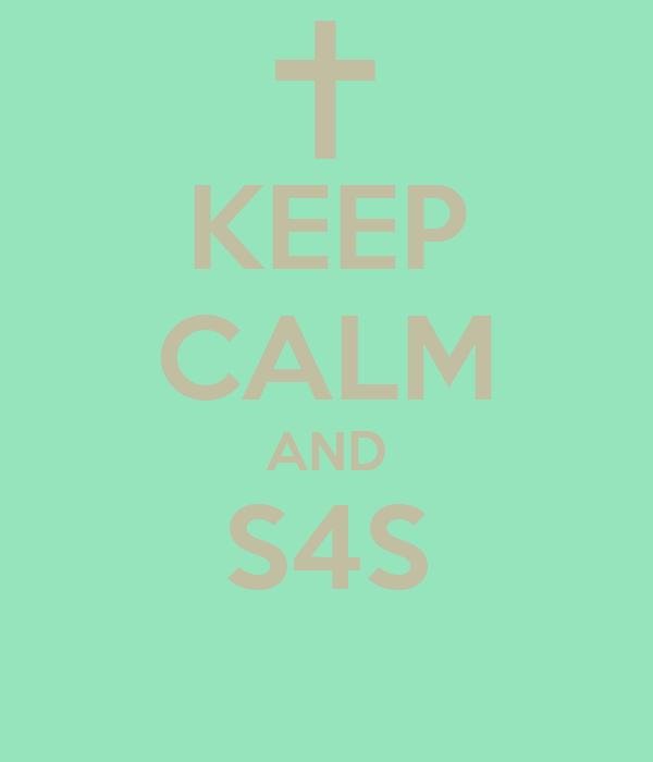 KEEP CALM AND S4S