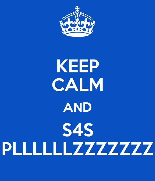 KEEP CALM AND S4S PLLLLLLZZZZZZZ