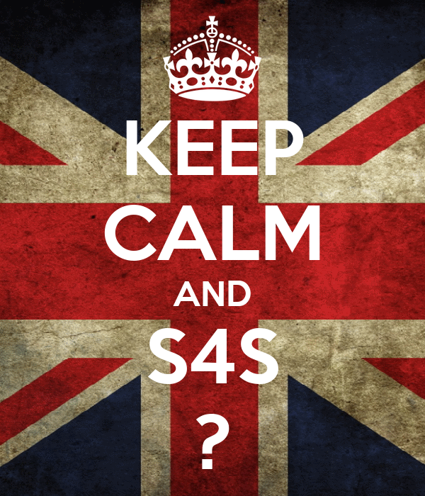 KEEP CALM AND S4S ?