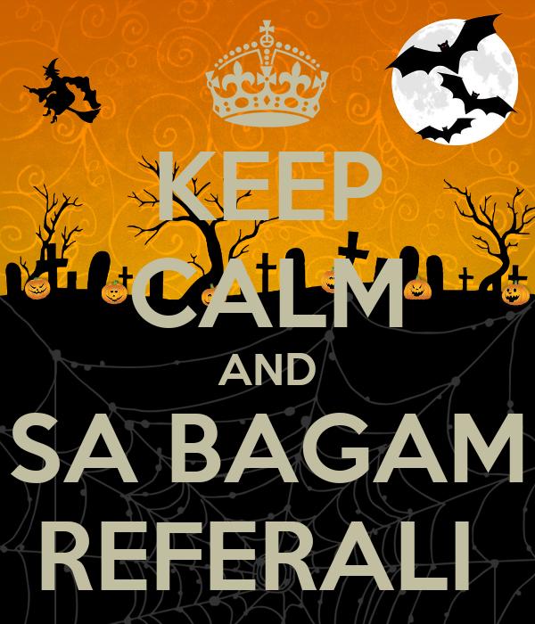 KEEP CALM AND SA BAGAM REFERALI