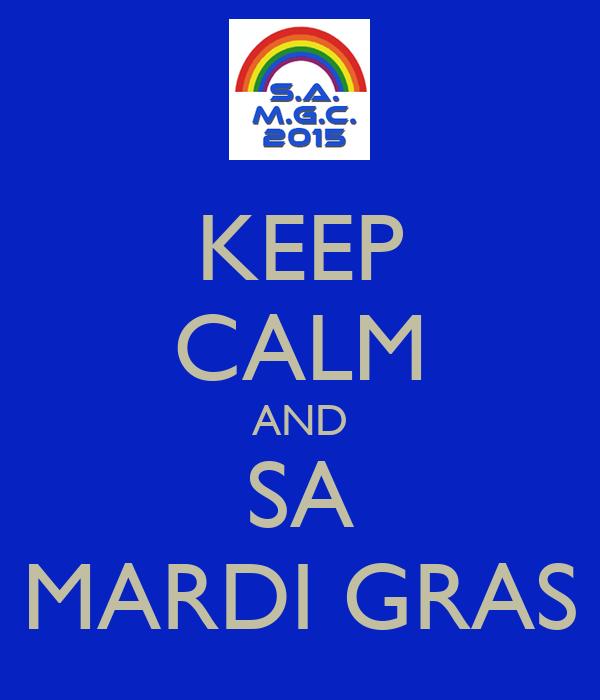 KEEP CALM AND SA MARDI GRAS
