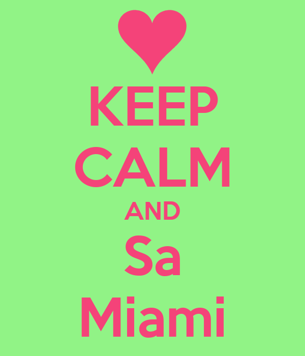 KEEP CALM AND Sa Miami
