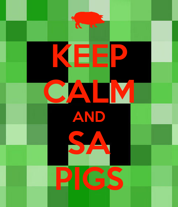 KEEP CALM AND SA PIGS