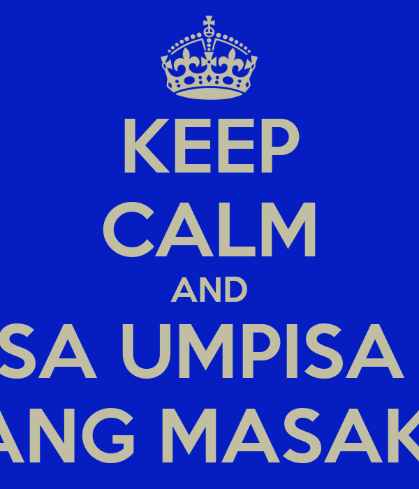 KEEP CALM AND SA UMPISA  LANG MASAKIT