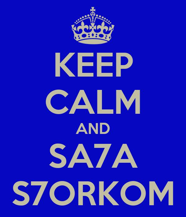 KEEP CALM AND SA7A S7ORKOM